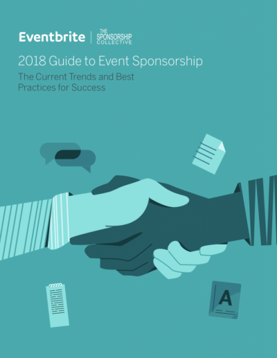2018 Guide to Event Sponsorship The Current Trends and Best Practices for Success