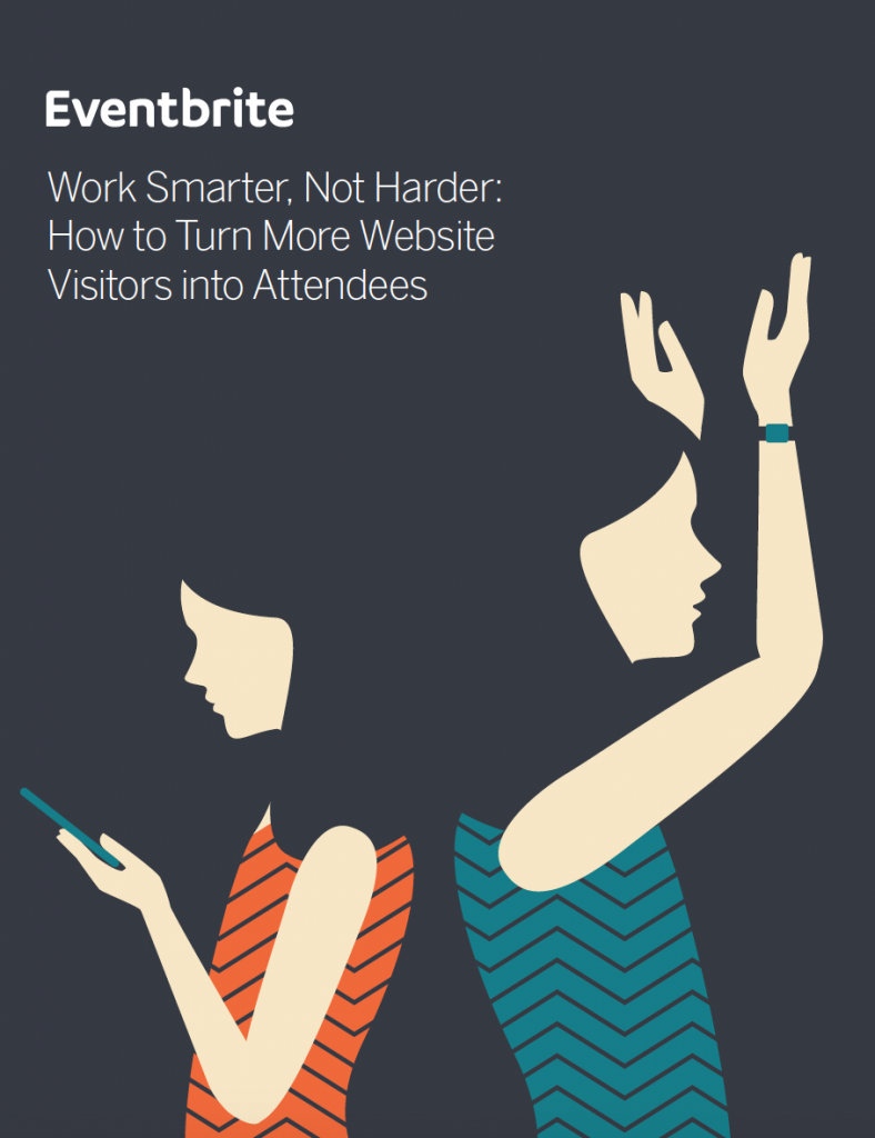 Work Smarter, Not Harder: How to Turn More Website Visitors into Attendees