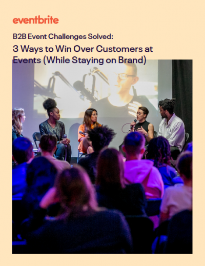 B2B Event Challenges Solved: 3 Ways to Win Over Customers at Events (While Staying on Brand)