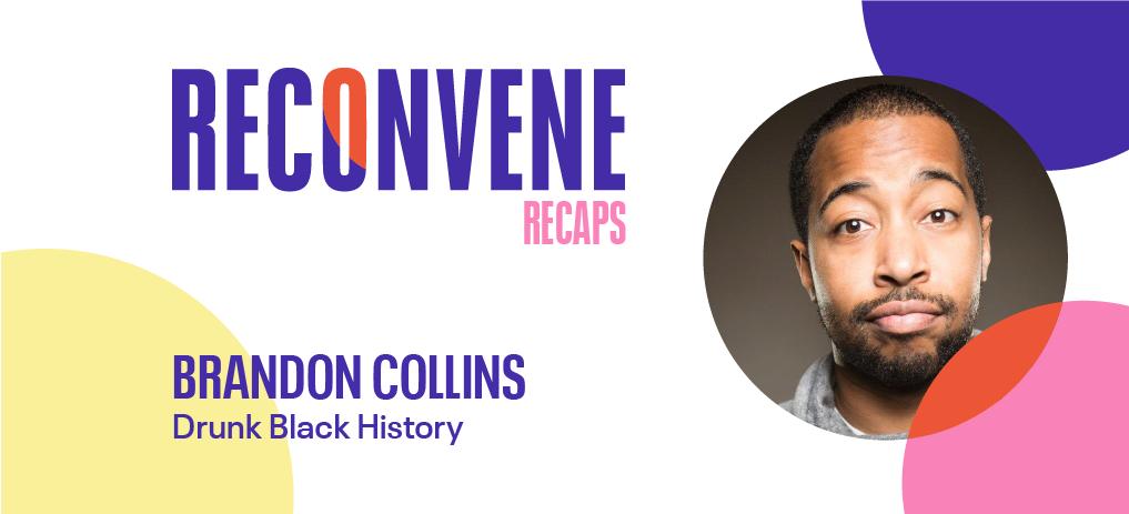 drunk black history, brandon collins, global audience