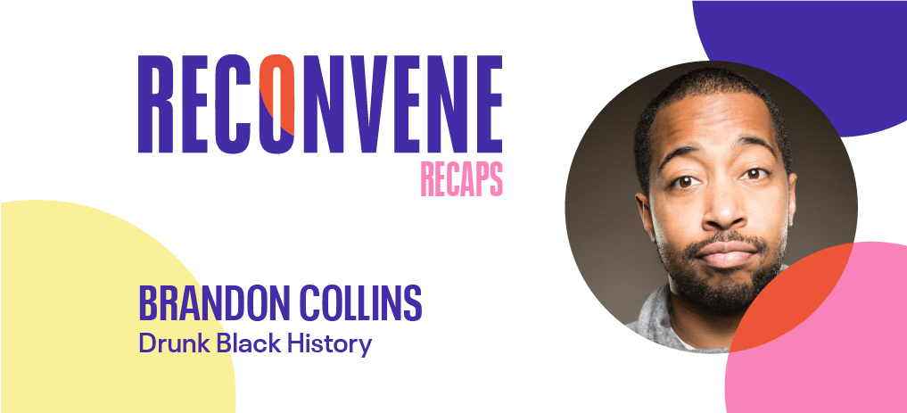 drunk black history brandon collins global audience